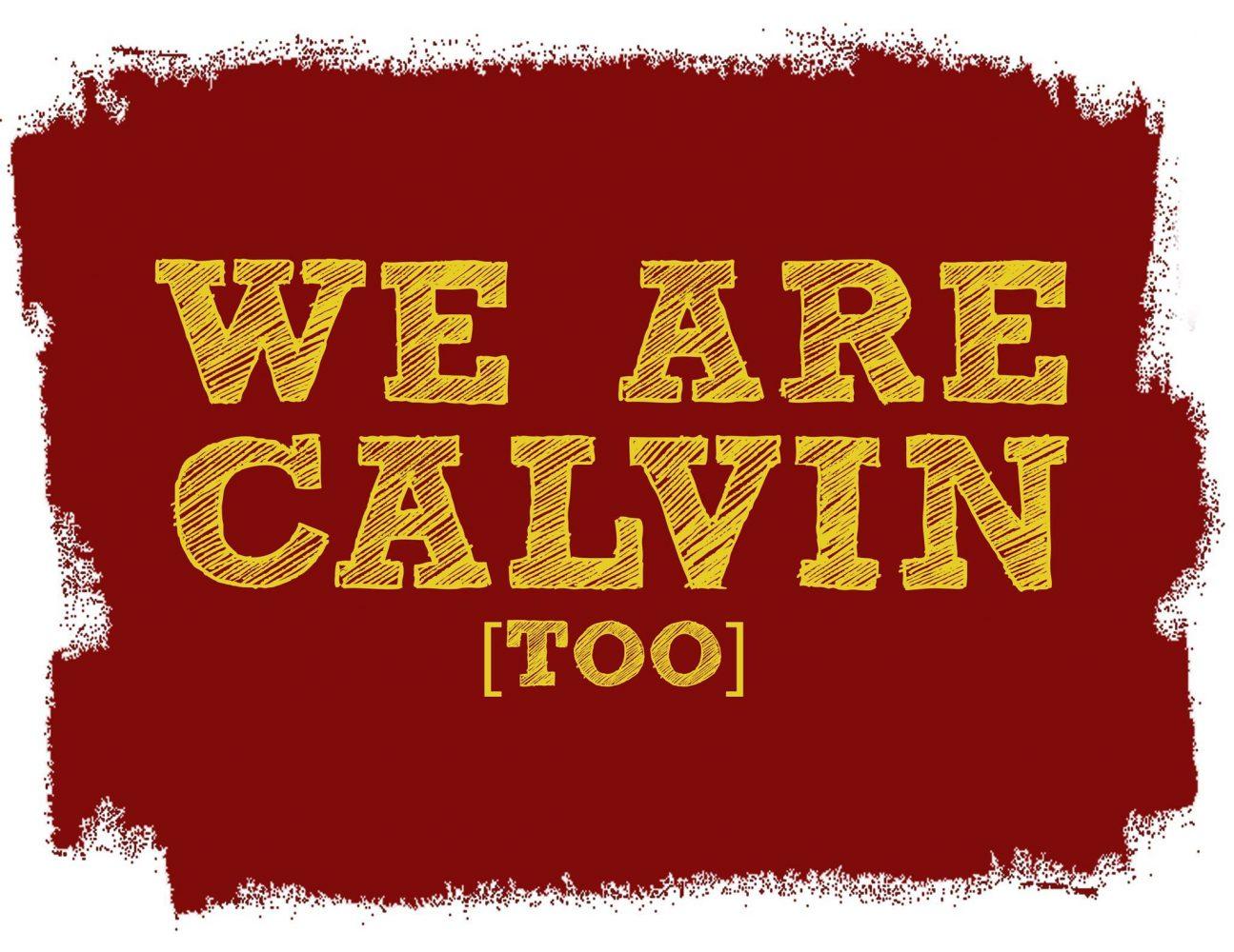 Photo courtesy We are Calvin [too]
